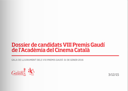 VIII Gaudí Awards' candidates press kit