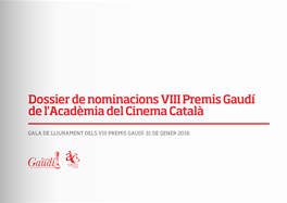 VIII Gaudí Awards' nominees press kit